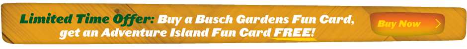 Busch Gardens Fun Card Discount Offer: Buy a Busch Gardens Fun Card and Get an Adventure Island Fun Card for FREE