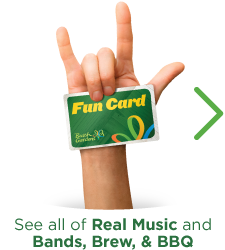 See ALL of Real Music & Bands, Brew & BBQ with a FUN CARD!